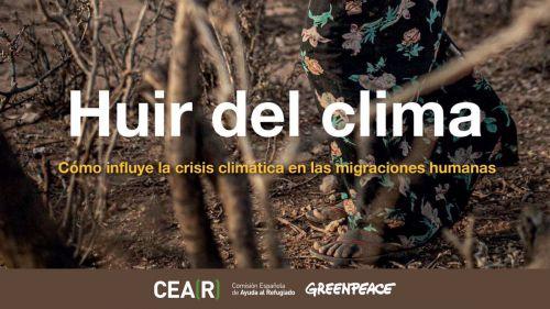 CEAR y Greenpeace alertan de que la crisis climática forzará a huir cada vez a más personas